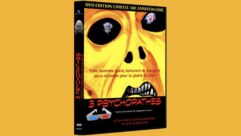3 PSYCHOPATHES ÉDITION DVD 30 ANS EN PRÉCOMMANDE