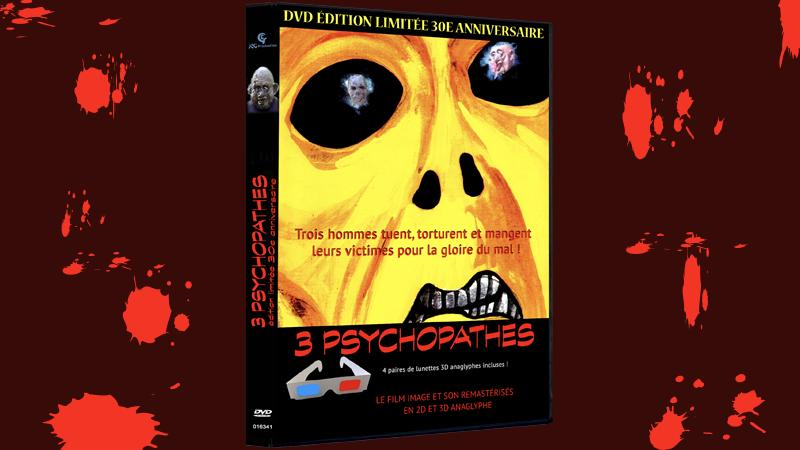 3 PSYCHOPATHES VERSION 2D ET 3D ET BONUS INÉDITS